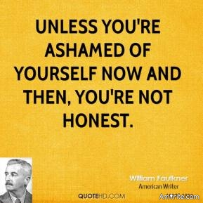 The raw honesty that you provide to yourself is extremely harder to hear than the perceived honesty you receive from others.
