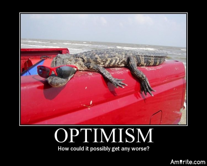 🐊 In today's modern word is there still any point in being cautiously optimistic? 🐊