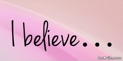 I Believe ?