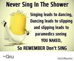 I seem to learn something new every day..apparently it is illegal to sing in the shower...well that is what the security guard at the Home Depot told me anyways.🙄