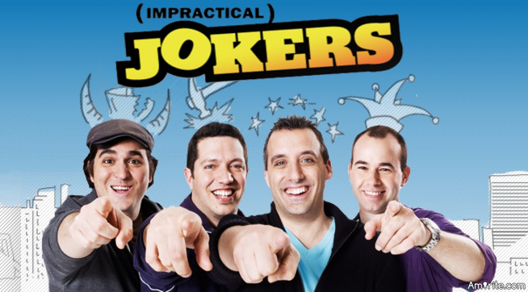The Impractical Jokers TV Show is funny, <strong>amirite?</strong>