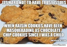 Monday is the equivalent of biting in to a chocolate chip cookie only to discover than it is merely a raisin one🙄