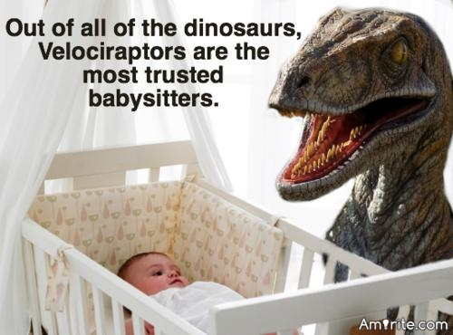 When you were a baby, what was your relationship to your family dinosaur like? Did you play together? Nibbled any rabbits in the woods?