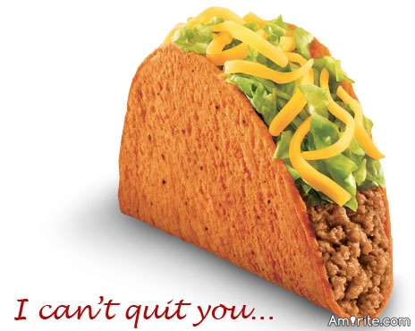 <b>You dislike crap food...but ads on TV make it look so good...</b> <em>Like Taco Bell...for example...</em>