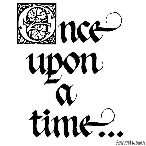 """The """"Once Upon A Time"""" Story Game...beginning with this classic phrase add 4 words, the next person adds 4 words and so on. Theoretically, we will end with an epic, seamless and grammatically correct story. Or not. ~)"""