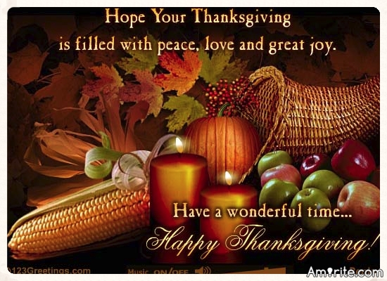 Happy Thanksgiving! Don't forget to give thanks for all you have. God bless!