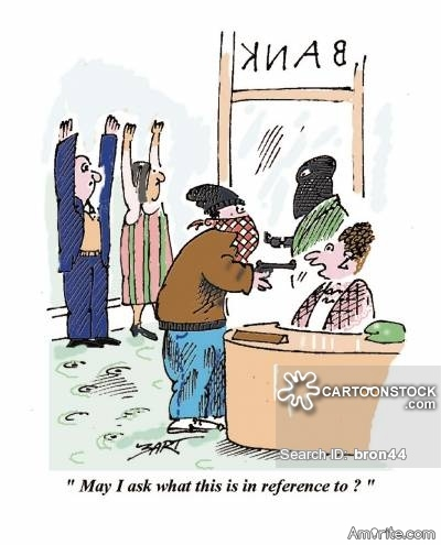 Changing the Subject?     <b>*    A bank robber pulls out gun points it at the teller, and says, &#34;Give me all the money or you're geography!&#34; The puzzled teller replies, &#34;Did you mean to say 'or you're history?'&#34; The robber says, &#34;Don't change the subject!&#34;    </b>*    Link: http://www.laughfactory.com/jokes/clean-jokes/4