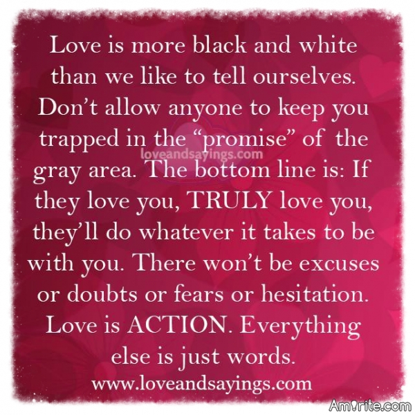 Love is ACTION. Everything else is just words. What are your thoughts?
