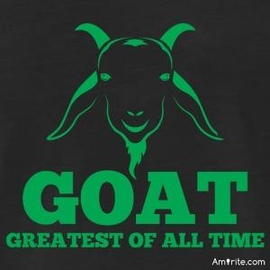 Who or what is your GOAT athlete, song, invention, movie star or whatever in any field of human activity?