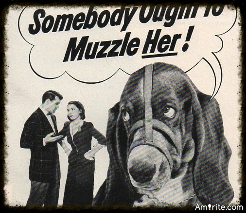 Is there anyone you know that you'd like to MUZZLE?