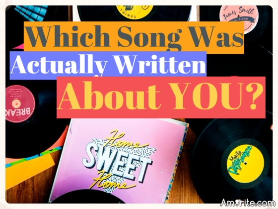 Quiz! Which Song Was Actually Written About YOU?