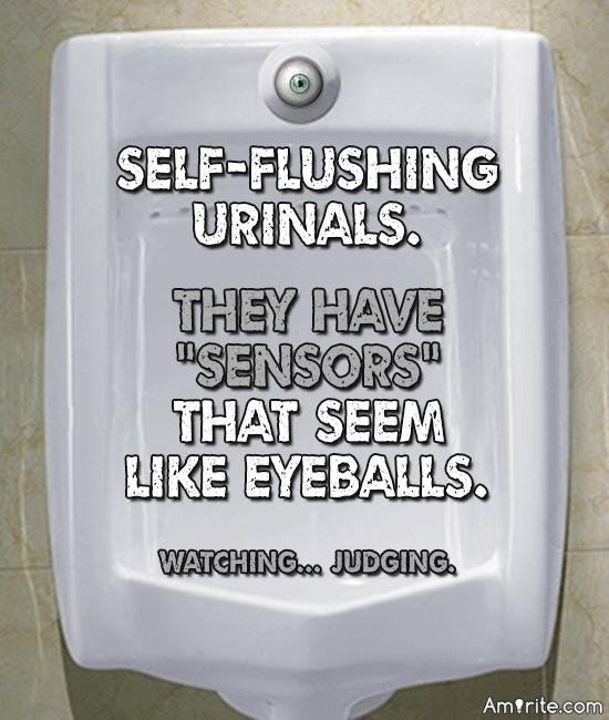 Guys - Do you get freaked out by self flushing urinals?