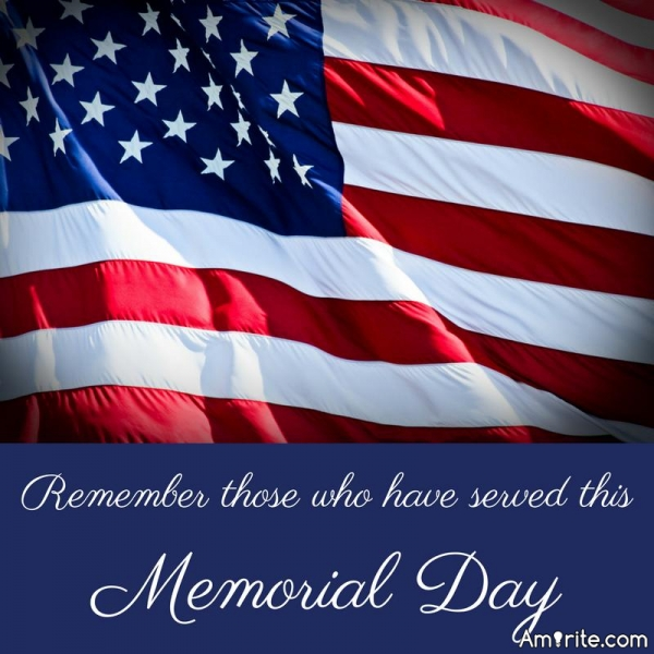 Thanks to all the men and women who have served this great country of ours and to those who have served their country as well.   We shall never forget.   Have a safe and wonderful Memorial Day weekend.