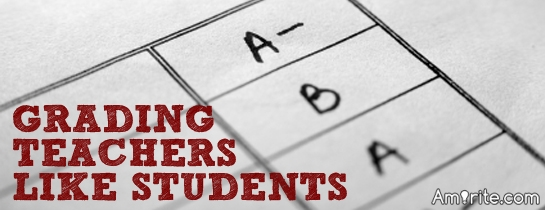 Students should be allowed to grade their teachers, <strong>amirite?</strong>