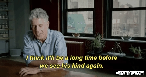 Anthony Bourdain proved to me the world isn't nearly as bad as it appears. Saddens me that, even knowing that, he took his own life. The world has lost a fine human being, one of the best of us.