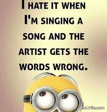 Don't you hate it when the artist gets the words wrong, to YOUR SONG? ;-P