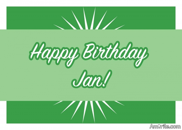 Happy belated birthday Jan!! One of the sweetest ladies on Amirite.